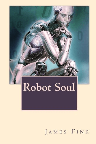 Robot Soul by James Fink