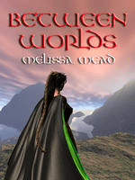 Between Worlds by Melissa Meads